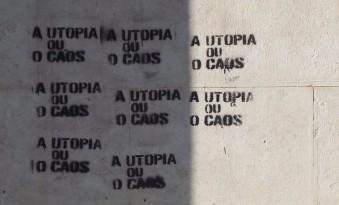 Utopia or Chaos? Seen in Lisbon
